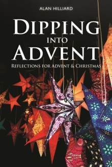 Dipping into Advent : Reflections for Advent & Christmas, Paperback / softback Book