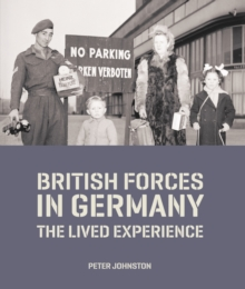 British Forces in Germany : The Lived Experience, Hardback Book
