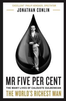 Mr Five Per Cent : The many lives of Calouste Gulbenkian, the world's richest man, Paperback / softback Book