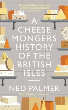 A Cheesemonger's History of The British Isles, Hardback Book