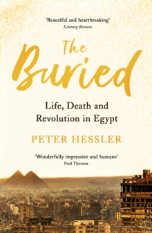 The Buried : Life, Death and Revolution in Egypt, Paperback / softback Book