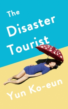 The Disaster Tourist, Hardback Book