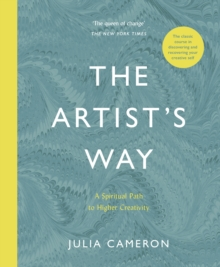 The Artist's Way : A Spiritual Path to Higher Creativity, Paperback / softback Book