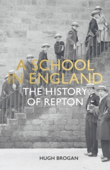 A School in England : A History of Repton, Hardback Book