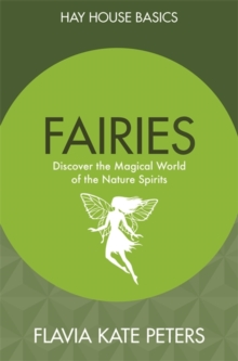 Fairies : Discover the Magical World of the Nature Spirits, Paperback Book