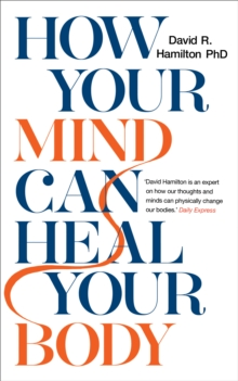 How Your Mind Can Heal Your Body : 10th-Anniversary Edition, Paperback / softback Book