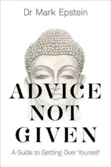 Advice Not Given : A Guide to Getting Over Yourself, Paperback / softback Book
