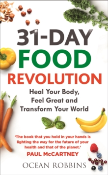 31-Day Food Revolution : Heal Your Body, Feel Great and Transform Your World, Paperback / softback Book