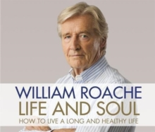 Life and Soul : How to Live a Long and Healthy Life, CD-Audio Book