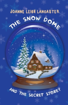 The Snow Dome and the Secret Storey, Paperback Book