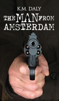 The Man From Amsterdam, Hardback Book