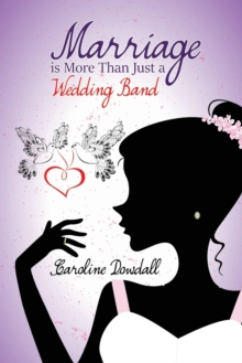 Marriage is More Than Just a Wedding Band, Paperback Book
