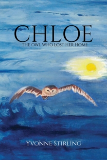 Chloe: The Owl Who Lost Her Home, Paperback Book