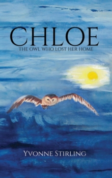 Chloe: The Owl Who Lost Her Home, Hardback Book