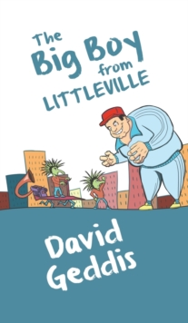 The Big Boy from Littleville, Hardback Book