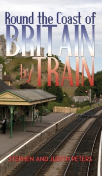 Round the Coast of Britain by Train, Hardback Book