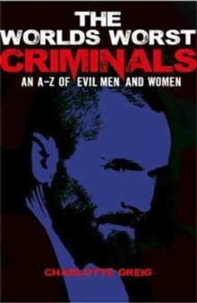 The World's Worst Criminals, Paperback / softback Book