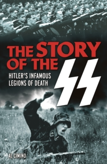 The Story of the SS : Hitler's Infamous Legions of Death, Paperback / softback Book