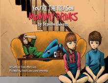 You're the Reason Mommy Drinks, Paperback Book