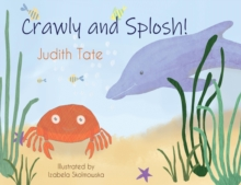 Crawly and Splosh!, Paperback / softback Book