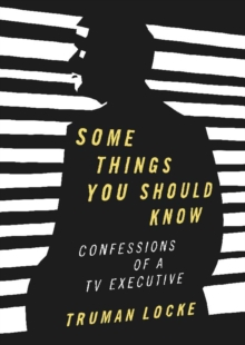 Some Things You Should Know : Confessions of a TV-Executive, Paperback Book
