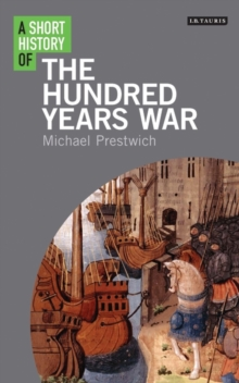 A Short History of the Hundred Years War, Hardback Book