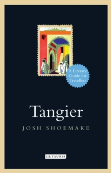 Tangier : A Literary Guide for Travellers, Paperback / softback Book
