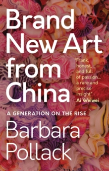 Brand New Art From China : A Generation on the Rise, Paperback / softback Book
