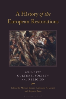 A History of the European Restorations : Volume Two: Culture, Society and Religion, Hardback Book