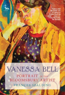 Vanessa Bell : Portrait of the Bloomsbury Artist, Paperback / softback Book