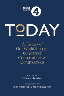 Today : A History of our World through 60 years of Conversations & Controversies, Hardback Book