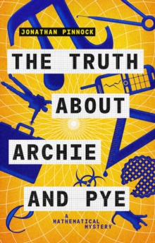 The Truth about Archie and Pye, Paperback / softback Book