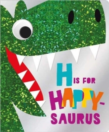 H is for Happy-Saurus, Board book Book