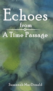 Echoes from a Time Passage, Hardback Book