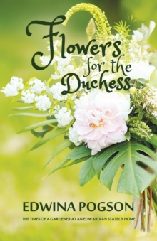 Flowers for the Duchess, Paperback Book