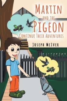 Martin and the Pigeon... Continue Their Adventures, Paperback / softback Book