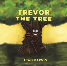 Trevor the Tree, Paperback / softback Book