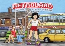 Retroland:A Humorous Look at 1970s, Hardback Book