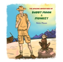 The Amazing Adventures of Daddy Moon and Monkey, Paperback / softback Book
