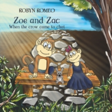 Zoe and Zac - When the Crow Came to Chat, Paperback / softback Book