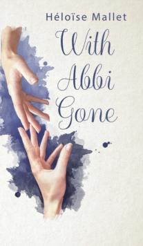 With Abbi Gone, Hardback Book