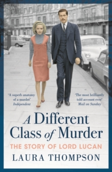 A Different Class of Murder : The Story of Lord Lucan, Paperback / softback Book