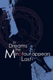 In Dreams the Minotaur Appears Last, Paperback / softback Book