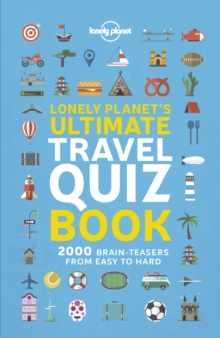 Lonely Planet's Ultimate Travel Quiz Book, Paperback / softback Book