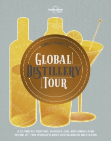 Lonely Planet's Global Distillery Tour, Hardback Book