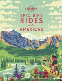 Epic Bike Rides of the Americas, Hardback Book