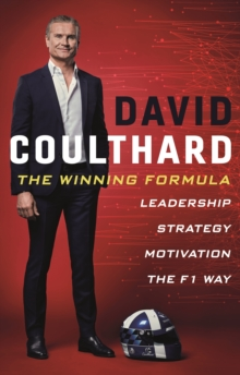 The Winning Formula : Leadership, Strategy and Motivation The F1 Way, Hardback Book