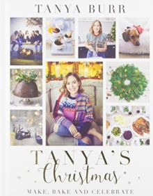 Tanya's Christmas : Make, Bake and Celebrate, Hardback Book