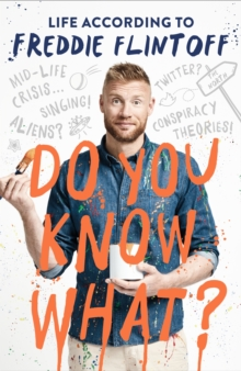 Do You Know What? : Life According to Freddie Flintoff, Hardback Book