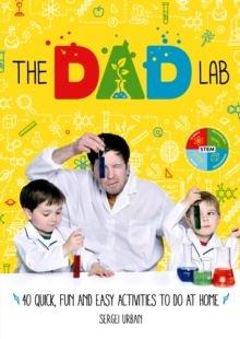 TheDadLab: 40 Quick, Fun and Easy Activities to do at Home, Paperback / softback Book